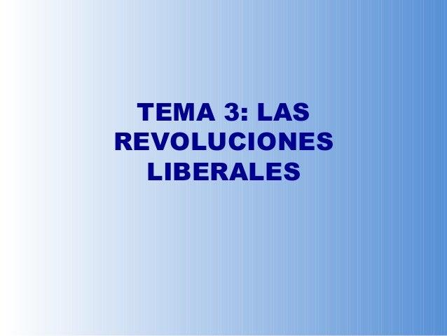 TEMA 3: LAS REVOLUCIONES LIBERALES