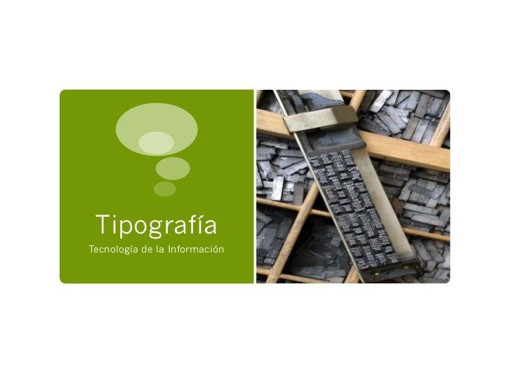 TipografíaTecnología de la Información