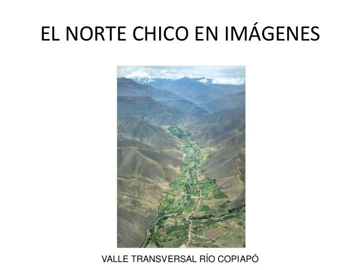 EL NORTE EN IMÁGENES<br />VALLE TRANSVERSAL RÍO COPIAPÓ<br />EL NORTE CHICO EN IMÁGENES<br />