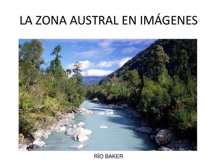 LA ZONA AUSTRAL EN IMÁGENES<br />RÍO BAKER<br />
