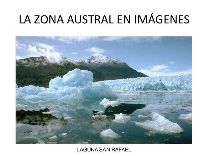 EL SUR EN IMÁGENES<br />LAGUNA SAN RAFAEL<br />LA ZONA AUSTRAL EN IMÁGENES<br />
