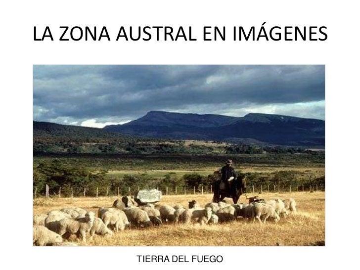 EL SUR EN IMÁGENES<br />TIERRA DEL FUEGO<br />LA ZONA AUSTRAL EN IMÁGENES<br />