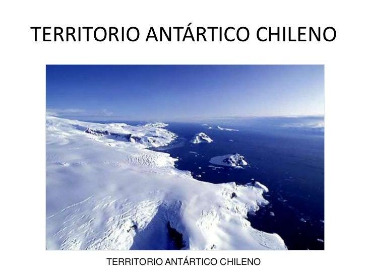 TERRITORIOS INSULARES<br />TERRITORIO ANTÁRTICO CHILENO<br />TERRITORIO ANTÁRTICO CHILENO<br />