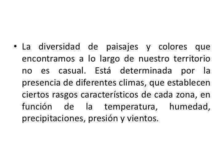 La diversidad de paisajes y colores que encontramos a lo largo de nuestro territorio no es casual. Está determinada por la...