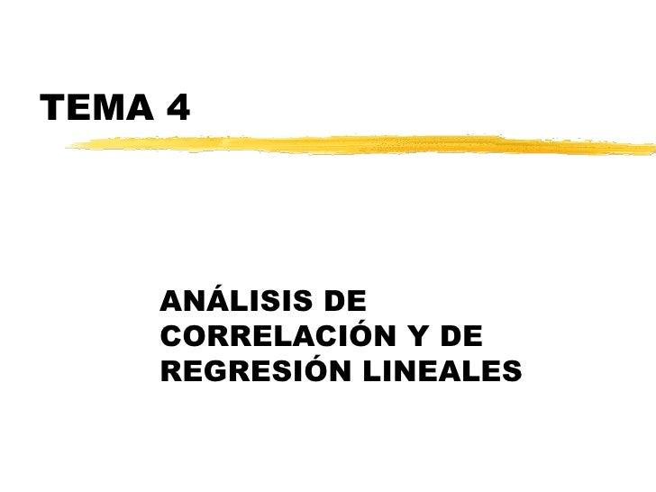 TEMA 4 ANÁLISIS DE CORRELACIÓN Y DE REGRESIÓN LINEALES