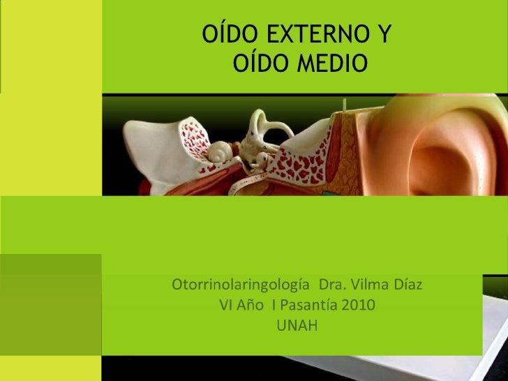 OÍDO EXTERNO Y  OÍDO MEDIO