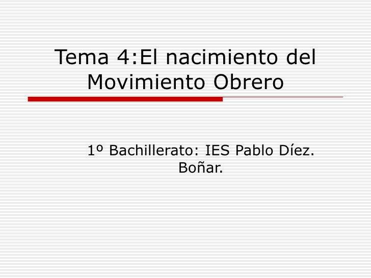 Tema 4:El nacimiento del Movimiento Obrero 1º Bachillerato: IES Pablo Díez. Boñar.