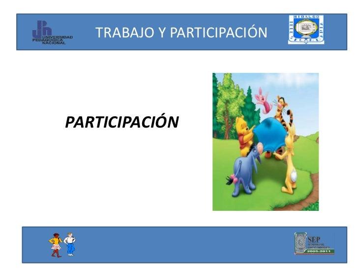 TRABAJO Y PARTICIPACIÓNPARTICIPACIÓN
