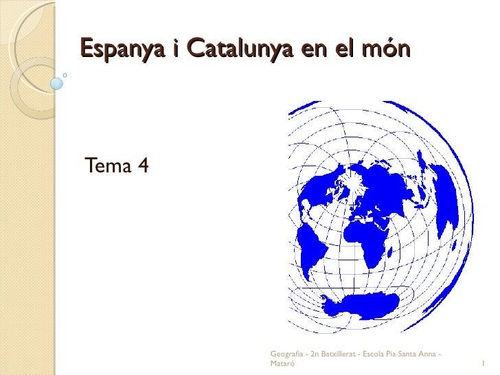 Espanya i Catalunya en el món Tema 4 Geografia - 2n Batxillerat - Escola Pia Santa Anna - Mataró