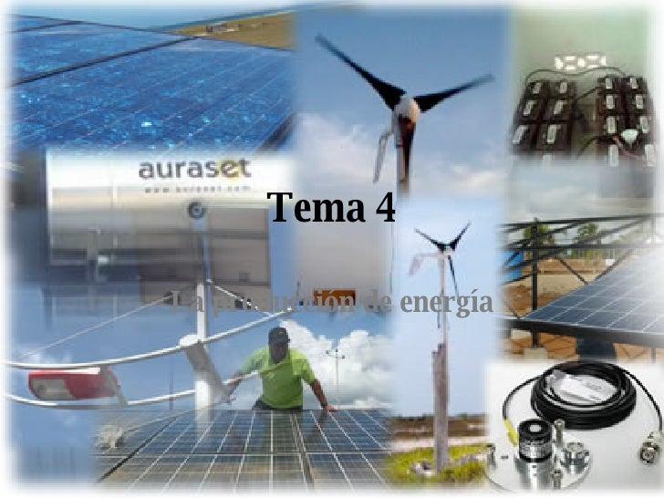 Tema 4 La producción de energía