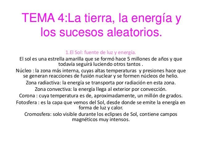 TEMA 4:La tierra, la energía y    los sucesos aleatorios.                        1.El Sol: fuente de luz y energía. El sol...