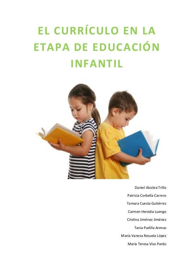 EL CURRÍCULO EN LAETAPA DE EDUCACIÓN      INFANTIL                    Daniel Alcolea Trillo                Patricia Corbel...