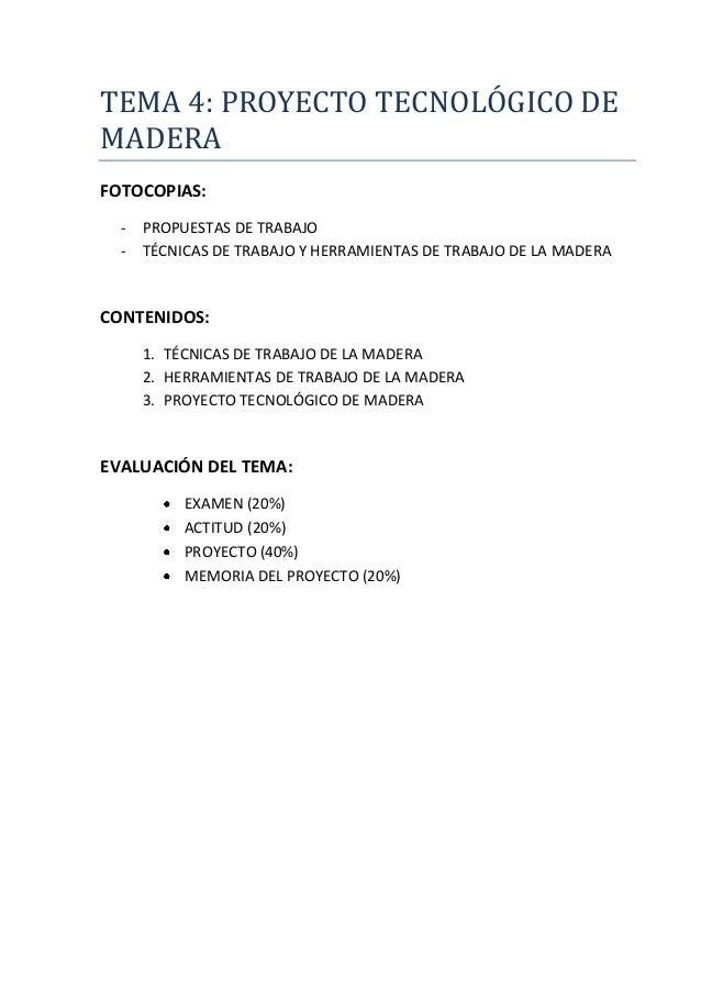TEMA 4: PROYECTO TECNOLÓGICO DEMADERAFOTOCOPIAS:  - PROPUESTAS DE TRABAJO  - TÉCNICAS DE TRABAJO Y HERRAMIENTAS DE TRABAJO...