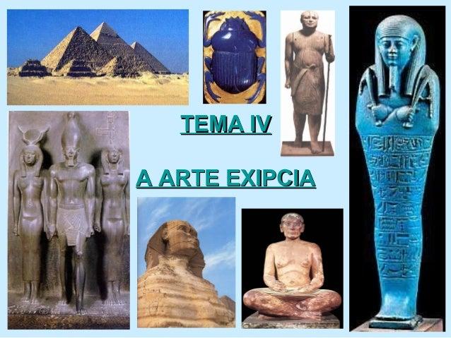 TEMA IVTEMA IV A ARTE EXIPCIAA ARTE EXIPCIA