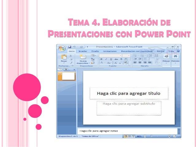 TEMA 4. ELABORACIÓN DE PRESENTACIONES CON POWER POINT