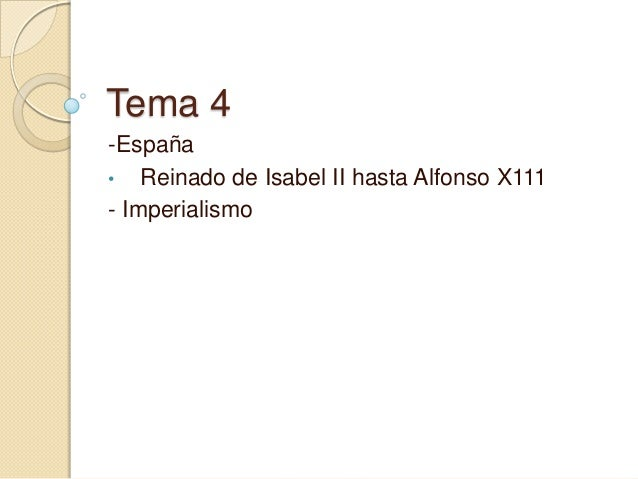 Tema 4 -España • Reinado de Isabel II hasta Alfonso X111 - Imperialismo