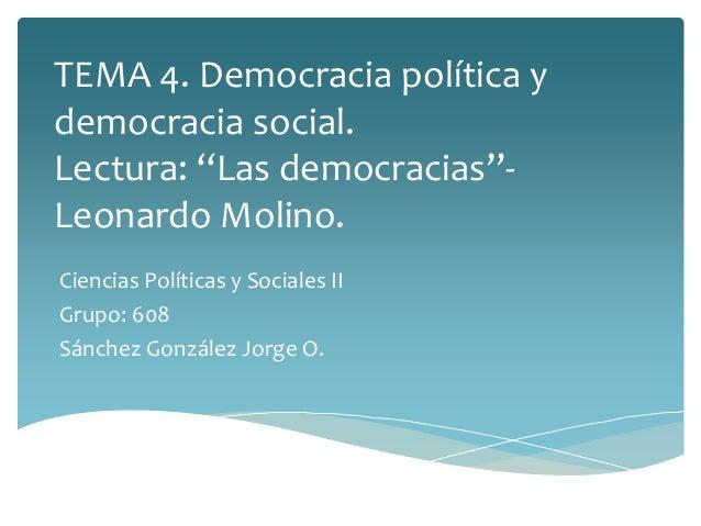 """TEMA 4. Democracia política y democracia social. Lectura: """"Las democracias""""- Leonardo Molino. Ciencias Políticas y Sociale..."""