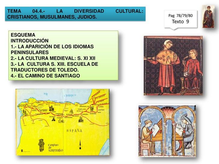 TEMA 04.4.- LA DIVERSIDAD CULTURAL: CRISTIANOS, MUSULMANES, JUDIOS.<br />Pag  78/79/80<br />Texto  9 <br />ESQUEMA<br />IN...