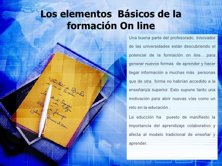 Los elementos Básicos de la      formación On line                 Una buena parte del profesorado innovador              ...