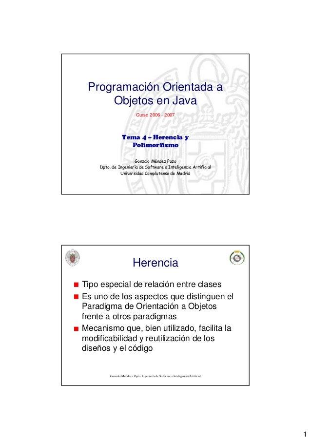 1 Programación Orientada a Objetos en Java Gonzalo Méndez Pozo Dpto. de Ingeniería de Software e Inteligencia Artificial U...