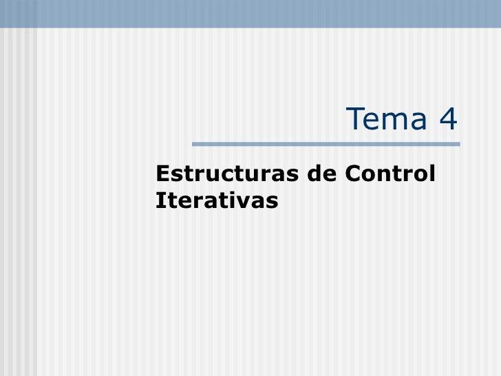 Tema 4 Estructuras de Control Iterativas