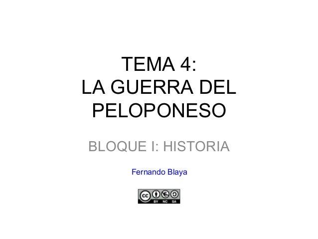TEMA 4: LA GUERRA DEL PELOPONESO BLOQUE I: HISTORIA Fernando Blaya