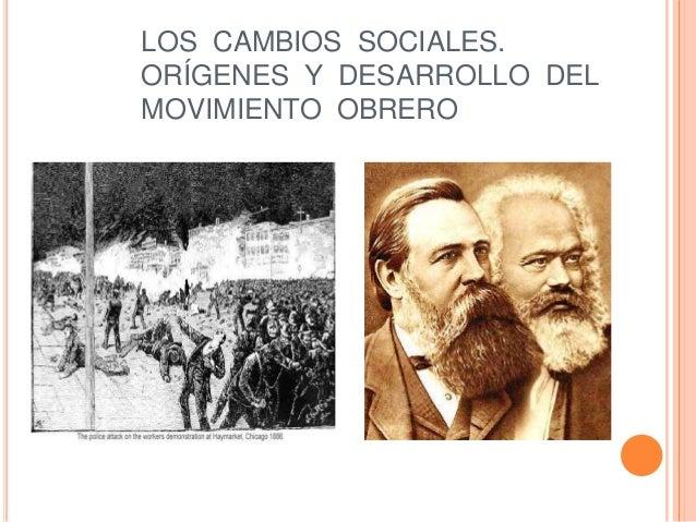 LOS CAMBIOS SOCIALES. ORÍGENES Y DESARROLLO DEL MOVIMIENTO OBRERO