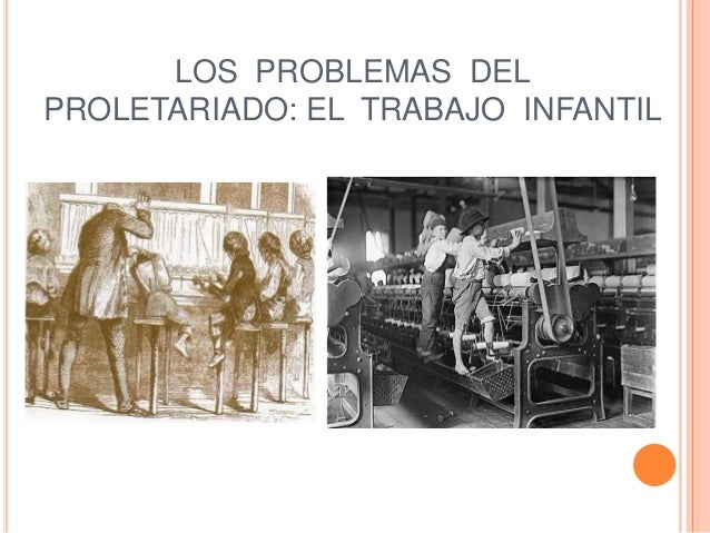 LOS PROBLEMAS DEL PROLETARIADO: EL TRABAJO INFANTIL