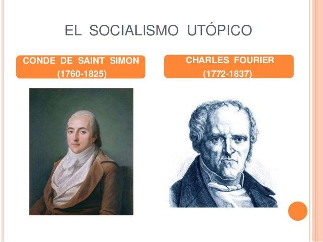 EL SOCIALISMO UTÓPICO CONDE DE SAINT SIMON (1760-1825) CHARLES FOURIER (1772-1837)