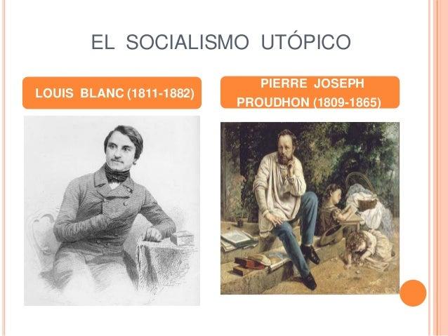 EL SOCIALISMO UTÓPICO LOUIS BLANC (1811-1882) PIERRE JOSEPH PROUDHON (1809-1865)