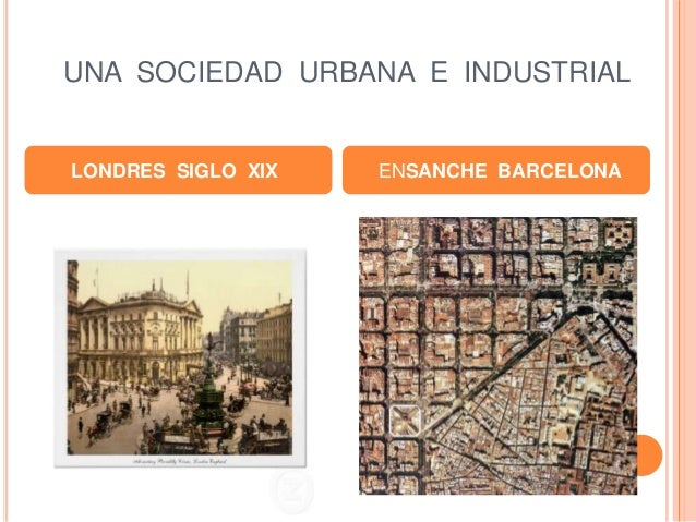 UNA SOCIEDAD URBANA E INDUSTRIAL LONDRES SIGLO XIX ENSANCHE BARCELONA