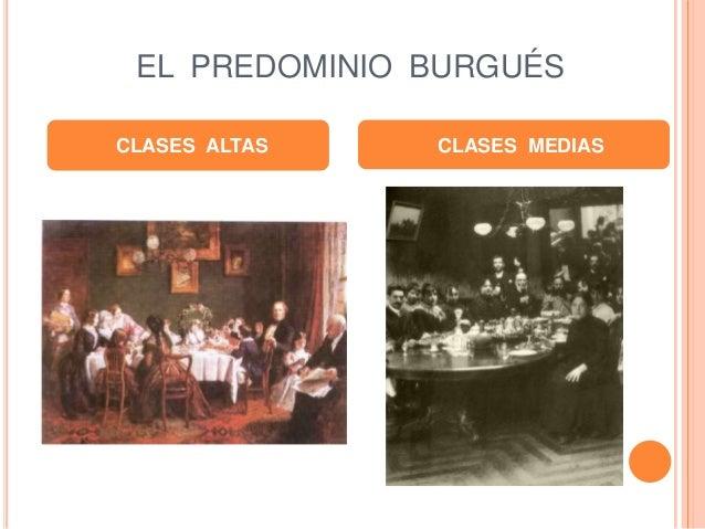 EL PREDOMINIO BURGUÉS CLASES ALTAS CLASES MEDIAS