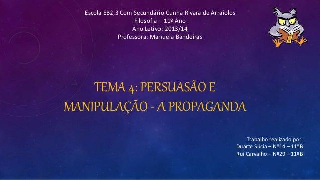 Escola EB2,3 Com Secundário Cunha Rivara de Arraiolos Filosofia – 11º Ano Ano Letivo: 2013/14 Professora: Manuela Bandeira...