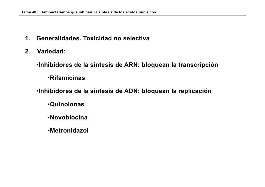 Tema 40.5. Antibacterianos que inhiben la síntesis de los ácidos nucléicos 1. Generalidades. Toxicidad no selectiva 2.    ...