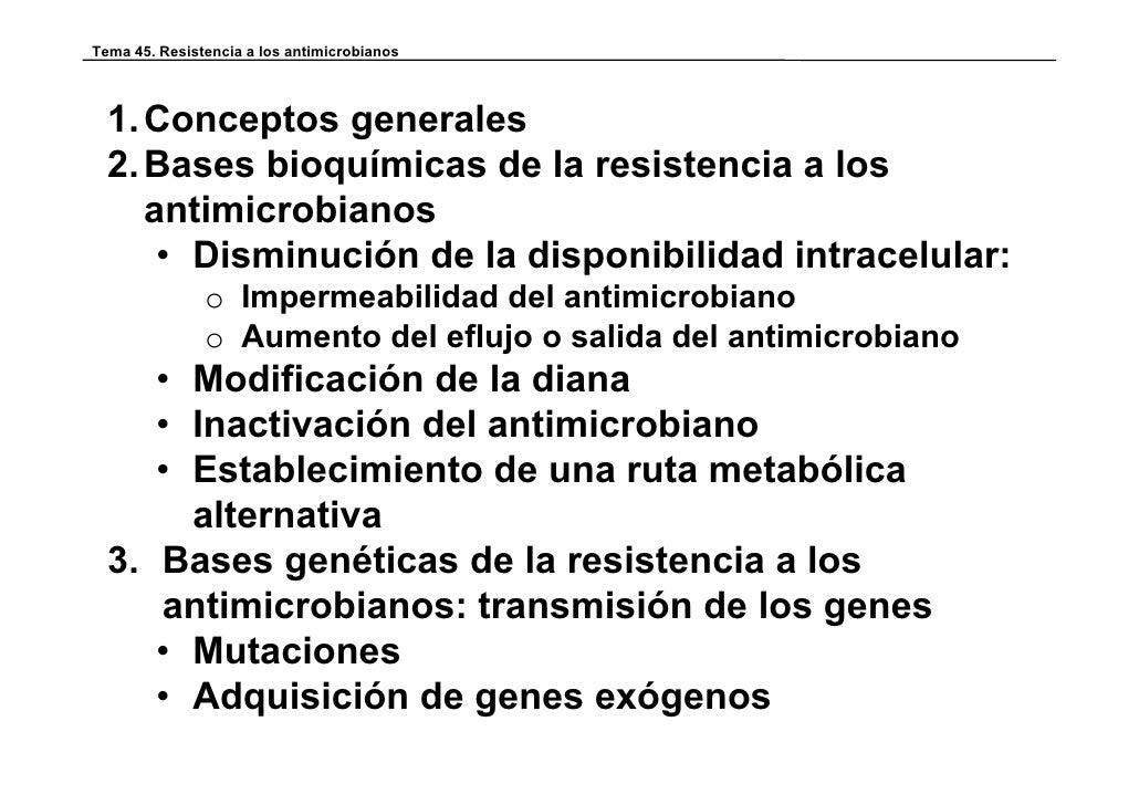 Tema 45. Resistencia a los antimicrobianos  1. Conceptos generales  2. Bases bioquímicas de la resistencia a los     antim...