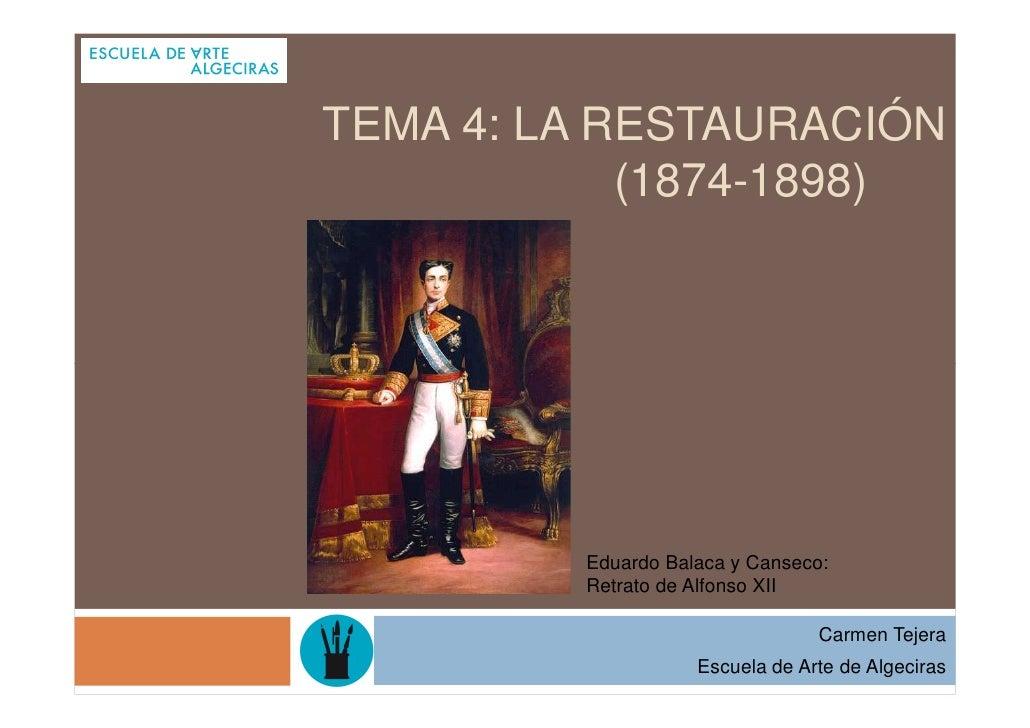 TEMA 4: LA RESTAURACIÓN            (1874-1898)         Eduardo Balaca y Canseco:         Retrato de Alfonso XII           ...