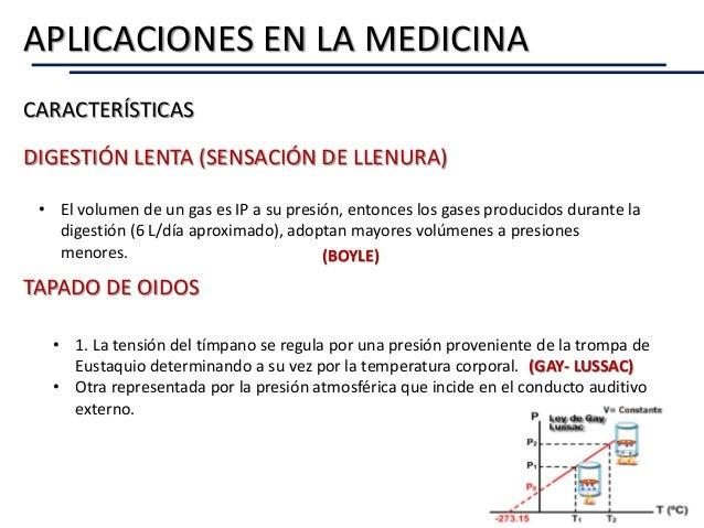 APLICACIONES EN LA MEDICINA CARACTERÍSTICAS DIGESTIÓN LENTA (SENSACIÓN DE LLENURA) • El volumen de un gas es IP a su presi...
