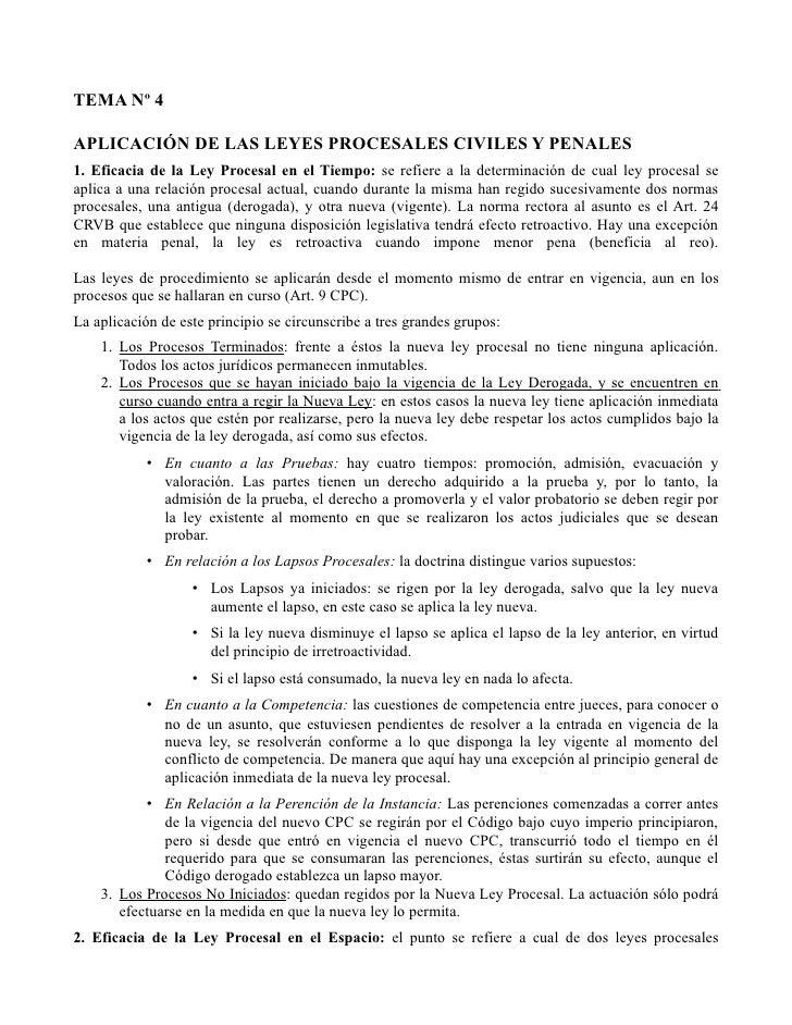 TEMA Nº 4APLICACIÓN DE LAS LEYES PROCESALES CIVILES Y PENALES1. Eficacia de la Ley Procesal en el Tiempo: se refiere a la ...