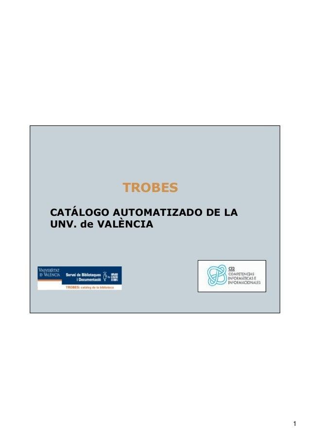 1 TROBES CATÁLOGO AUTOMATIZADO DE LA UNV. de VALÈNCIA
