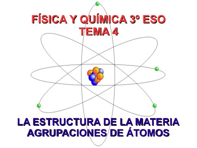 La Estructura De La Materia Agrupaciones De átomos
