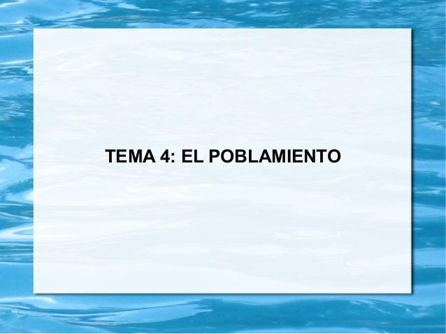 TEMA 4: EL POBLAMIENTO