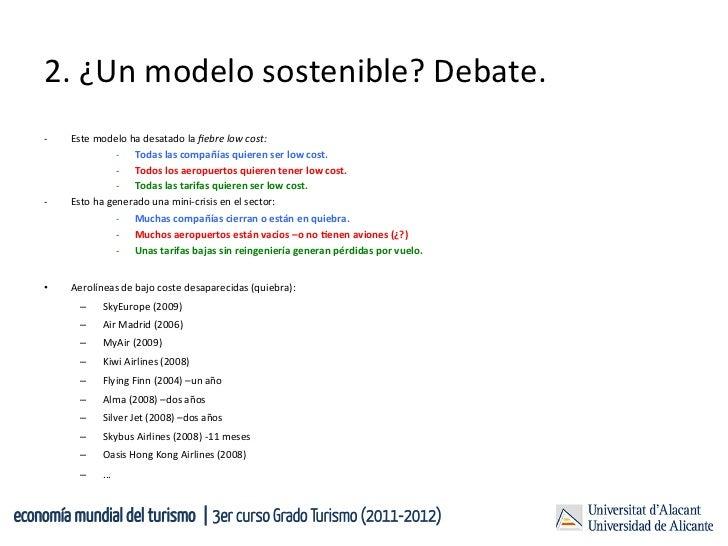2. ¿Un modelo sostenible? Debate.     -‐   Este modelo ha desatado la fiebre low cost:         ...