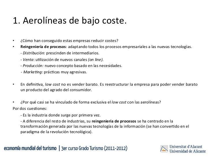 1. Aerolíneas de bajo coste.     •         ¿Cómo han conseguido estas empresas reducir costes?   ...