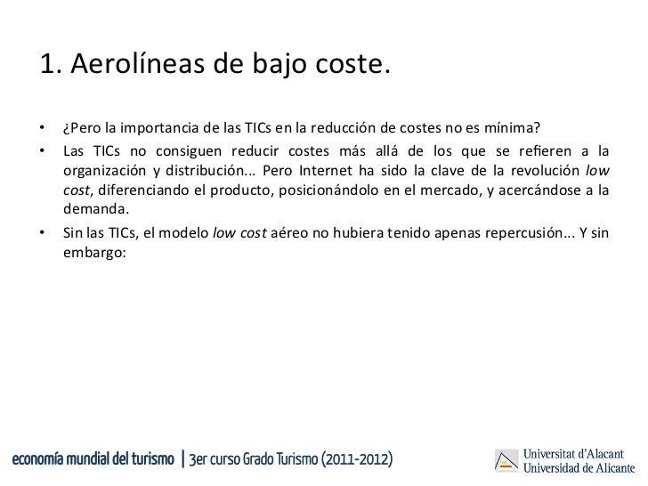 1. Aerolíneas de bajo coste.     •   ¿Pero la importancia de las TICs en la reducción de co...