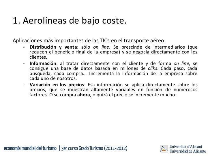 1. Aerolíneas de bajo coste.     Aplicaciones más importantes de las TICs en el transporte aér...