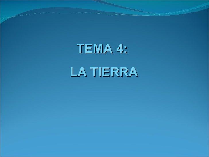 TEMA 4: LA TIERRA