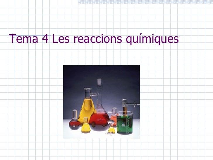 Tema 4 Les reaccions químiques