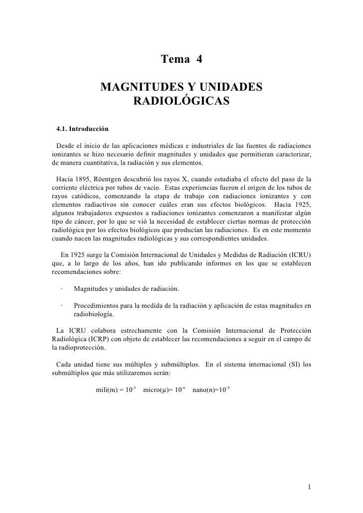 Tema 4                  MAGNITUDES Y UNIDADES                    RADIOLÓGICAS   4.1. Introducción    Desde el inicio de la...