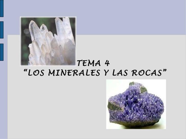 """TEMA 4 """" LOS MINERALES Y LAS ROCAS"""""""