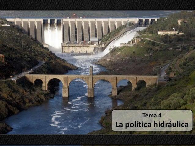 Tema 4  La política hidráulica